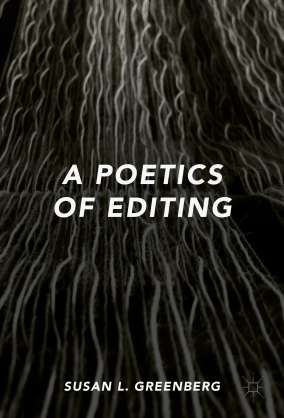 cover of book 'A poetics of editing' by Susan L. Greenberg